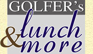 GOLFER's lunch & more